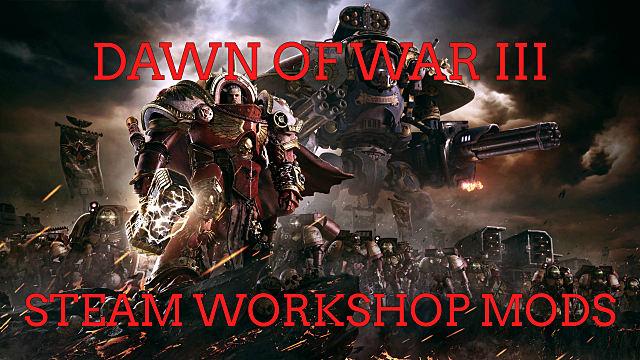 Best Steam Workshop Mods to Download for Dawn of War III | Warhammer