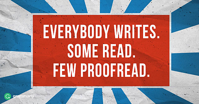 everybody-writes-some-read-few-proofread-e8d65.jpg
