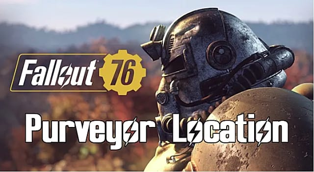 Fallout 76 Purveyor Location: Find the Legendary Vendor