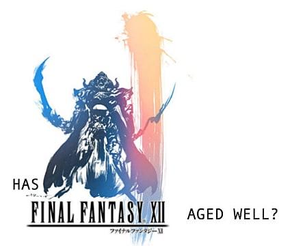 Has Final Fantasy XII Aged Like Milk or a Fine Wine? | Final Fantasy XII