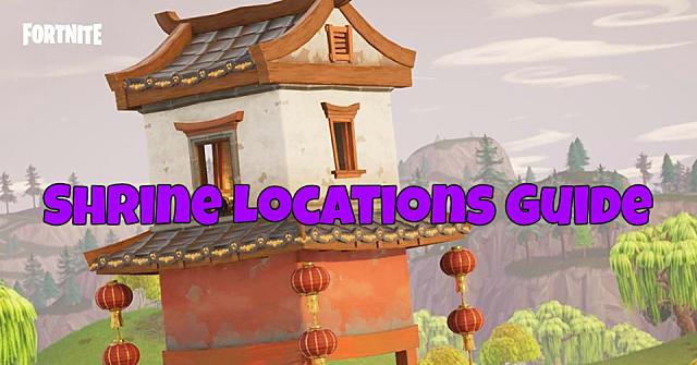 Fortnite Shrines Location Guide Fortnite