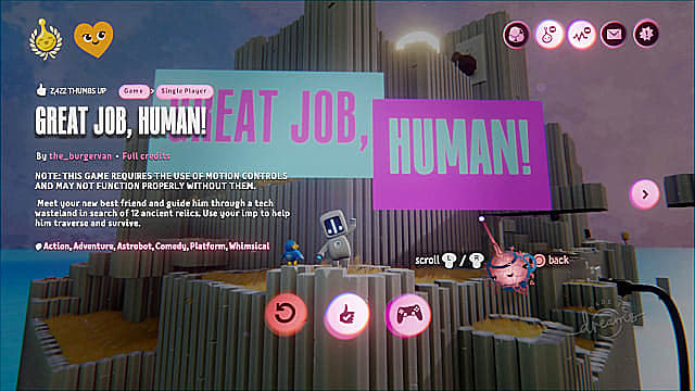 Great Job, Human is another puzzle platformer, but takes inspiration from Astro Bot.