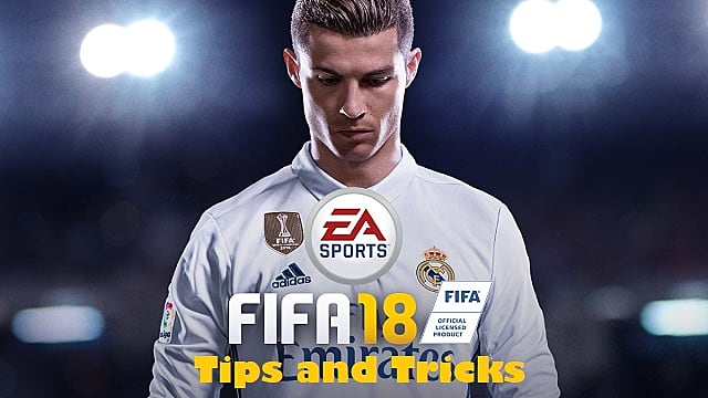 FIFA 18 Techniques, Tips and Tricks Guide: Dominating the