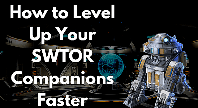 How to Level in Swtor Fast and Easy
