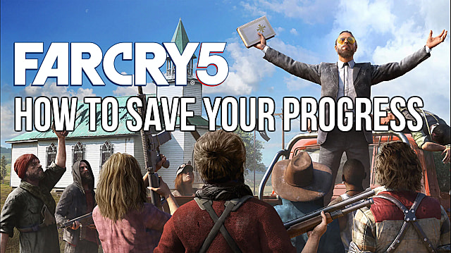 How to Save Your Progress in Far Cry 5