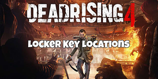 Dead rising 4 complete locker key locations guide dead rising 4 malvernweather Choice Image