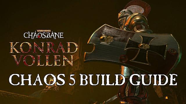 Warhammer Chaosbane Build Guide — Konrad Vollen Chaos 5