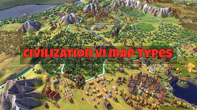 All The Map Types Available In Civilization 6 Civilization Vi