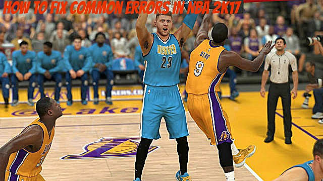 How to Fix Common Errors in NBA 2K17 | NBA 2K17