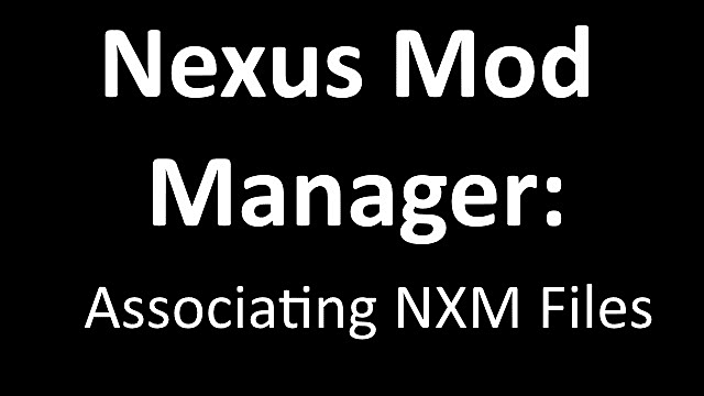 How to reassociate NXM files with Nexus Mod Manager