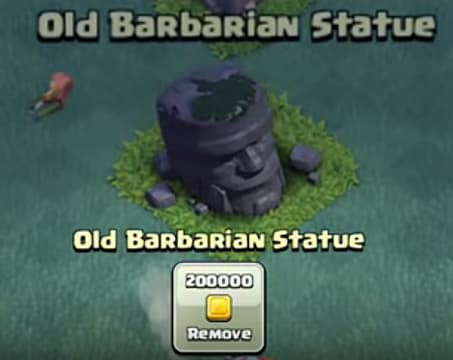 The Old Barbarian Statue costs 200,000 to remove.