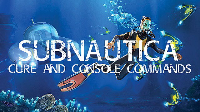 Subnautica Cheats and Console Commands Guide for PC, PS4, Xbox One