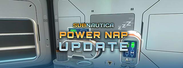 Subnautica Power Nap Update Goes Live | Subnautica