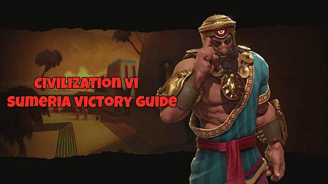 Civilization 6: Guide To Winning With Sumeria   Civilization VI