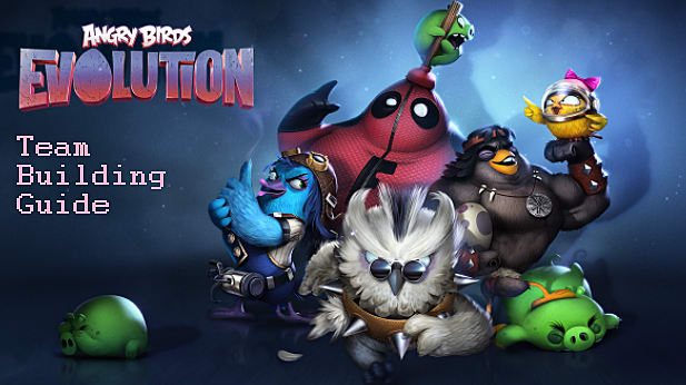 Angry Birds Evolution Team Building Guide