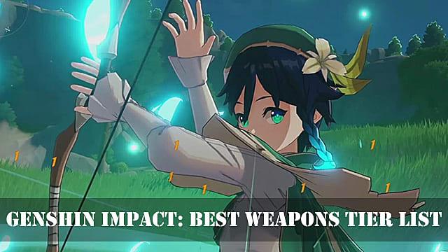 Genshin Impact Guide Best Weapons Tier List Genshin Impact