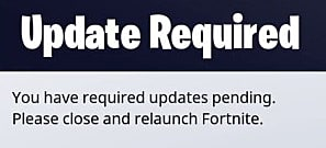 Fornite notification that an update and/or relaunch is required