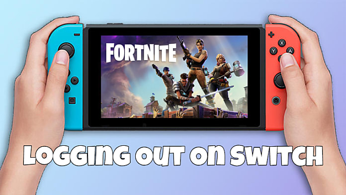 How To Check Fortnite Account How To Log Out Of Fortnite On The Switch Fortnite