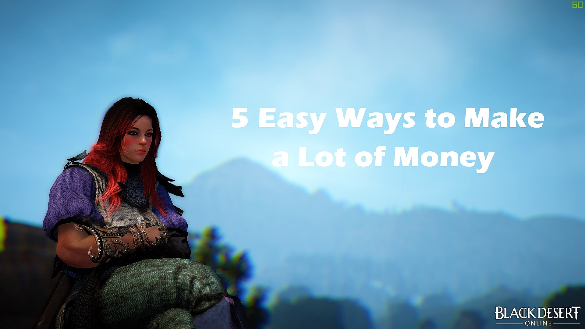5 Easy Ways to Make a Lot of Money in Black Desert Online | Black