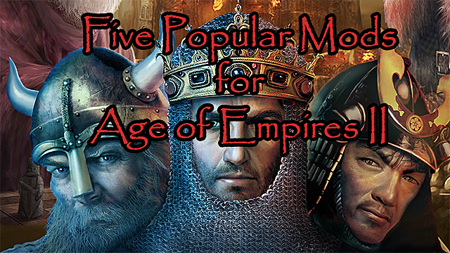 5 Most Popular Age of Empires II HD Mods in the Steam