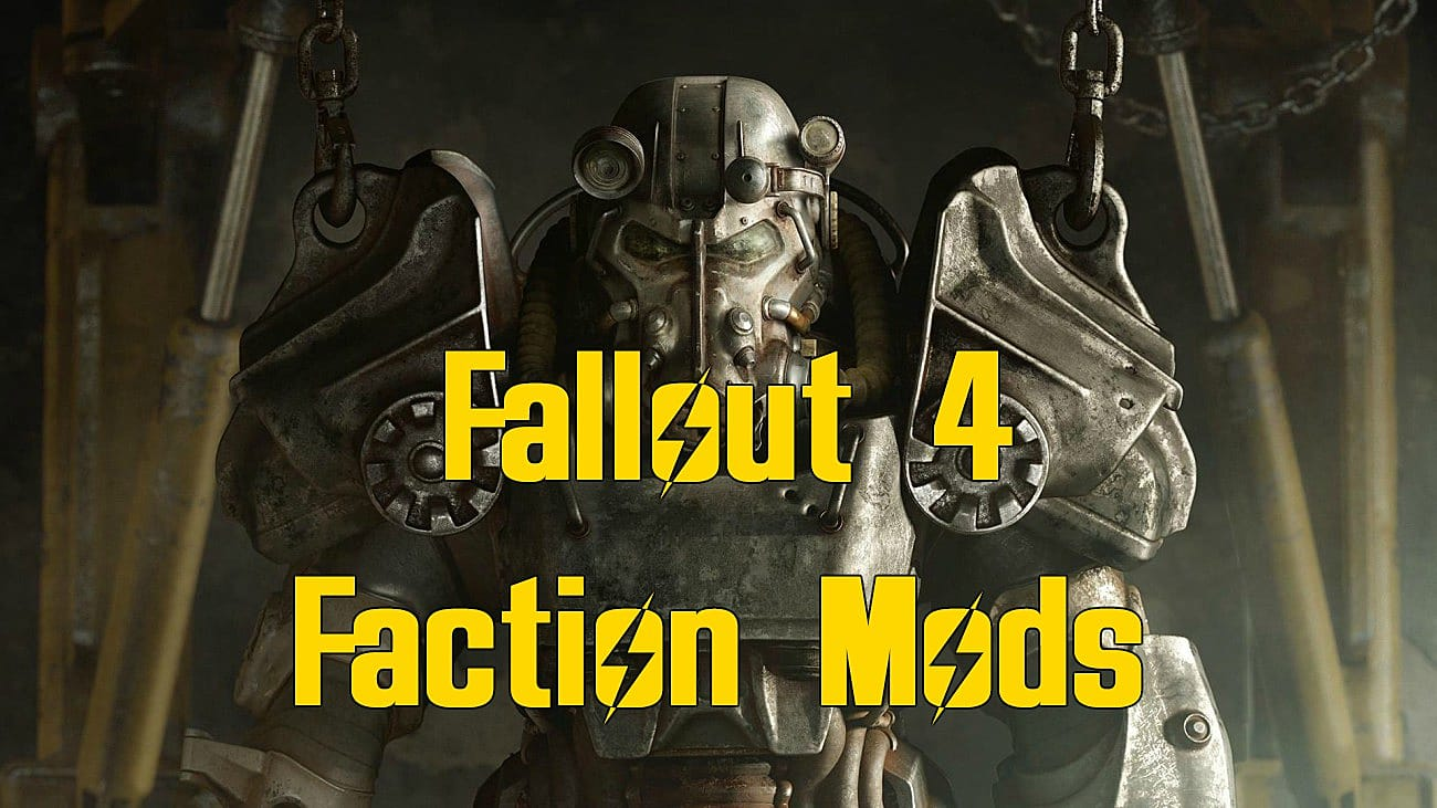 Top 10 Fallout 4 Must-Install Faction Mods | Fallout 4
