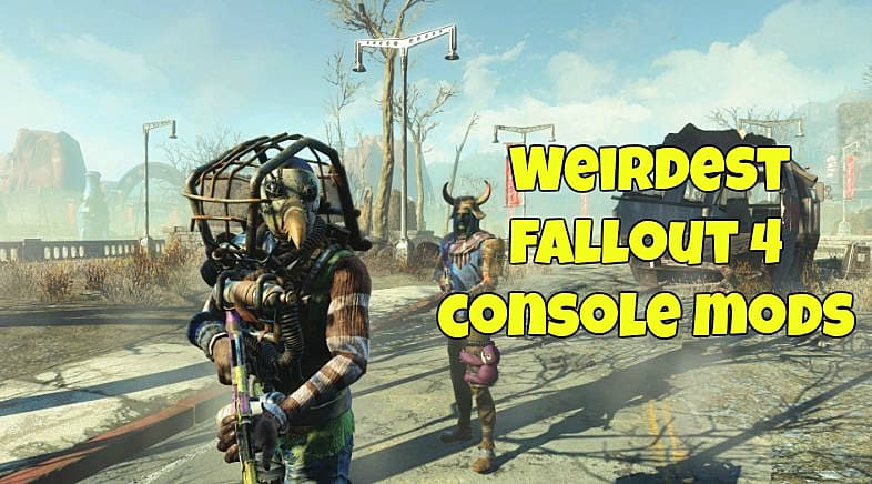 8 Most Bizarre Fallout 4 Mods for PS4 \u0026 Xbox One | Fallout 4