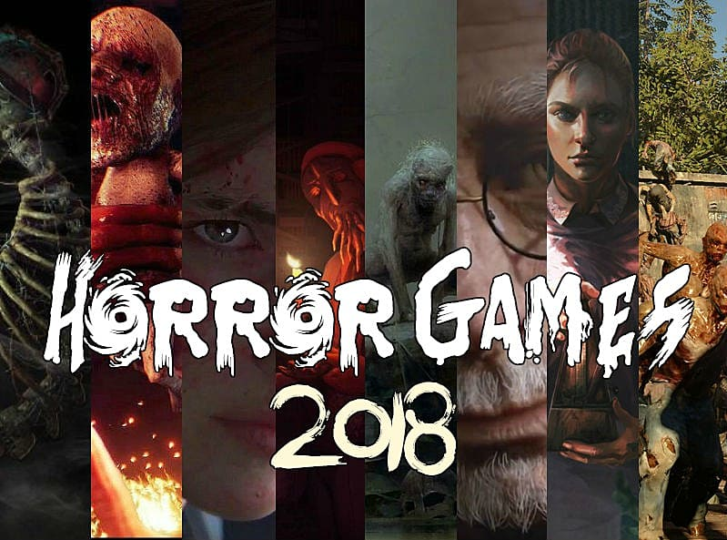 17 Most Anticipated Upcoming Horror Games of 2018