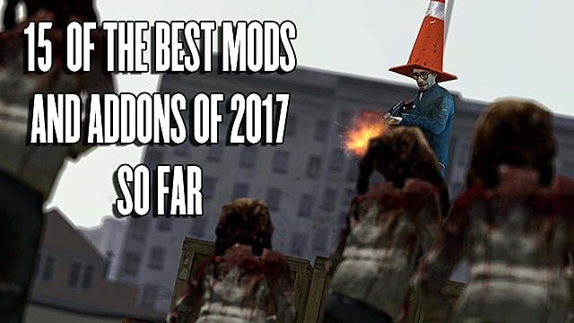 15 Best Garry's Mod Addons and Mods of 2017 So Far | Garry's Mod