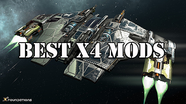 11 Best X4 Foundations Mods for Space Exploration | X4: Foundations