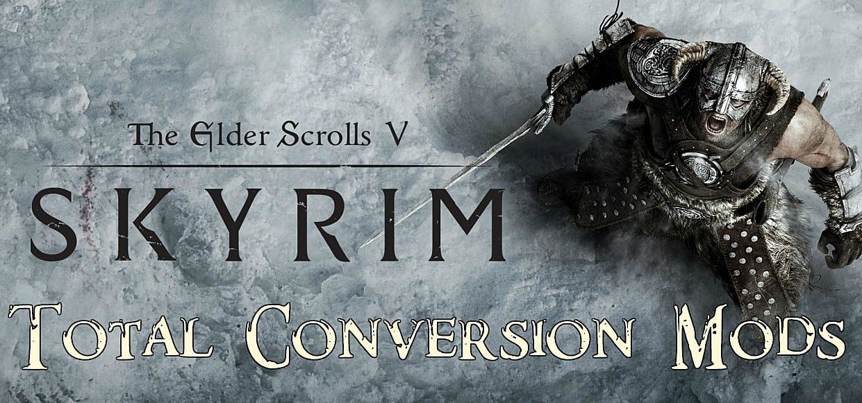 6 Skyrim Total Conversion Mods that Radically Change the Game