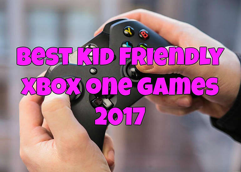 10 Best Kid Friendly Xbox One Games In 2017