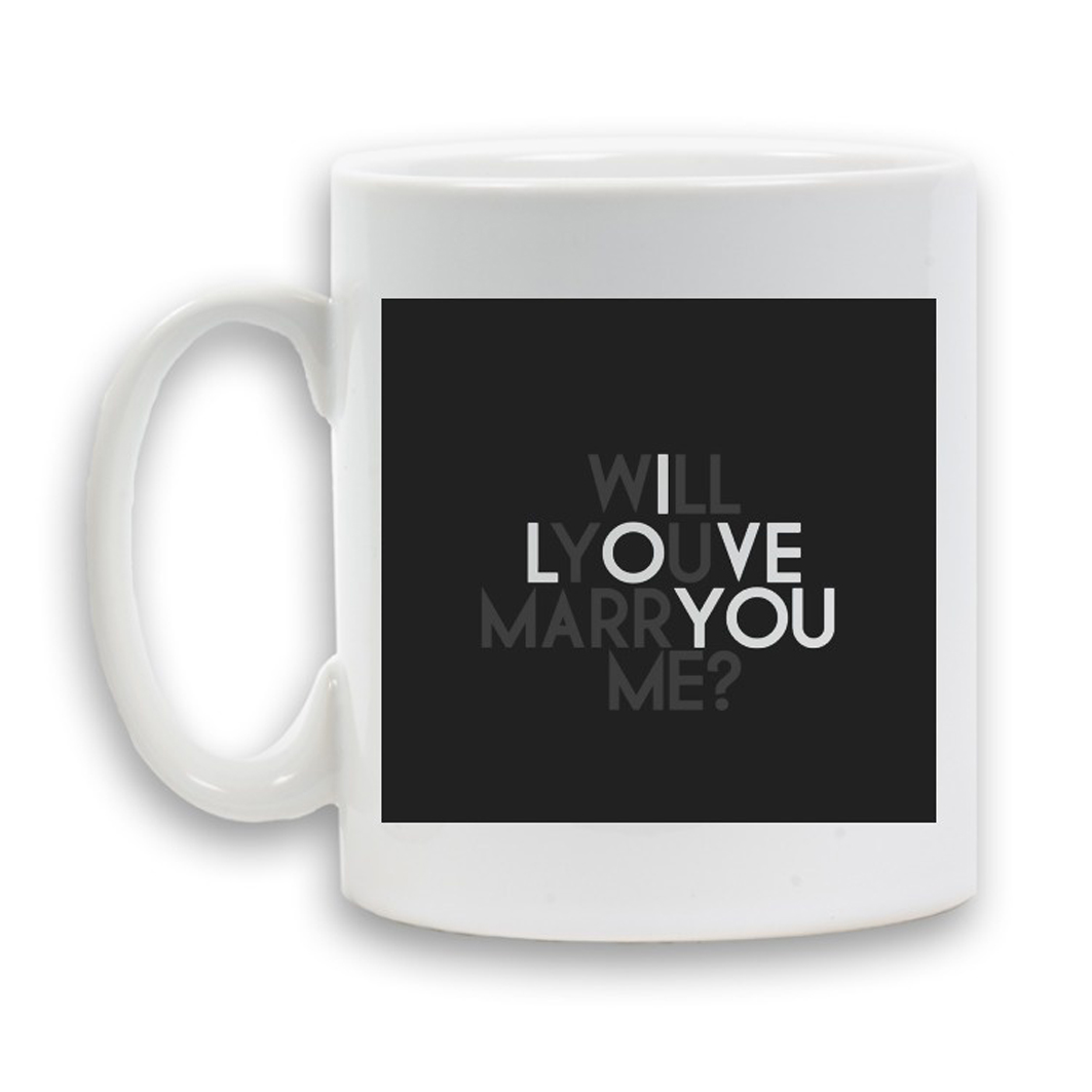 I Coffee Marry You Printed Ceramic 11oz Will Love MeMug 7gvYfb6y