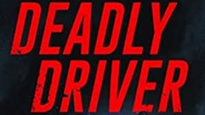 front cover of the book Deadly Driver by J. K. Kelly
