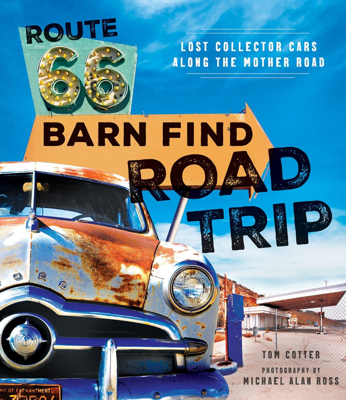 Route 66 Barn Find Road Trip by Tom Cotter. Photo courtesy of Amazon.