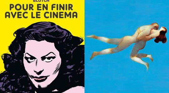 """""""Pour en finir avec le cinéma"""" Blutch ed. Dargaud; """"Eros"""" Lorenzo Mattotti"""