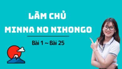 Photo of Nắm trọn kiến thức của 25 bài Minna no Nihongo (bài 1-25)