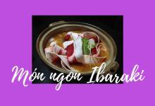 Photo of 10 lựa chọn ẩm thực khi tới Ibaraki