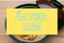 Photo of 8 món ngon đại diện cho ẩm thực địa phương Akita
