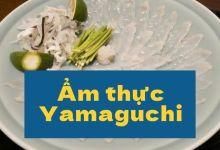 Photo of 4 món ăn địa phương nổi tiếng của Yamaguchi
