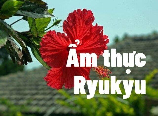 Photo of Ryukyu – Nét đặc sắc của văn hóa ẩm thực Okinawa
