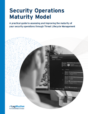 The LogRhythm Security Operations Maturity Model (SOMM) White Paper