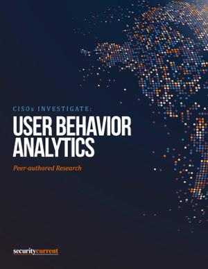 CISOs Investigate: User Behavior Analytics UBA