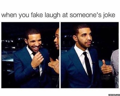 fake laugh at someones joke
