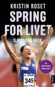 Spring for livet av Kristin Roset