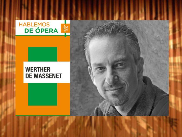 """Artwork for Descarga Cultura UNAM y Gerardo Kleinburg presenta """"Werther de Massenet"""""""