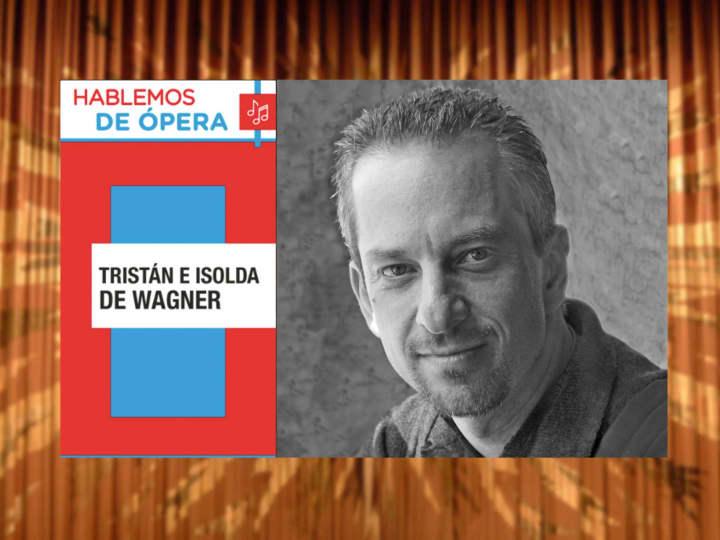 """Artwork for Descarga Cultura UNAM y Gerardo Kleinburg presenta """"Tristán e Isolda de Wagner - 2a parte"""""""