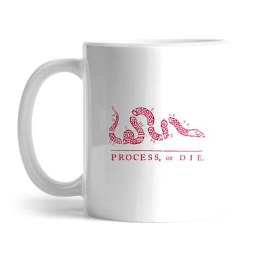 Process or Die Mug