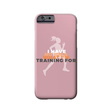 No Idea What I'm Training For Phone Case