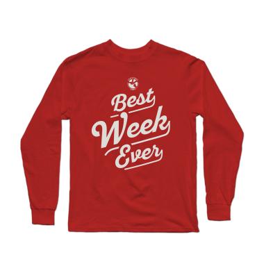 Best Week Ever Longsleeve Shirt