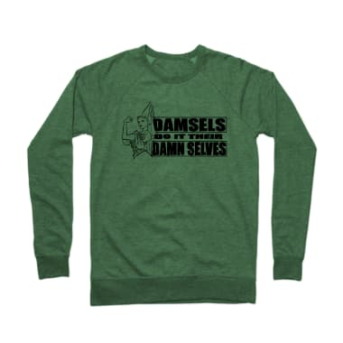 Damsels Do It Their Damn Selves  Crewneck Sweatshirt